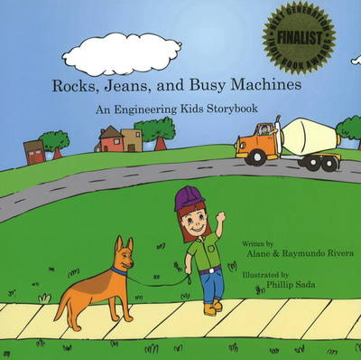 Rocks, Jeans, and Busy Machines An Engineering Kids Storybook by Alane Raymundo Rivera