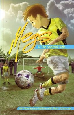 Megs and the Vootball Kids by Neil Montagnana-Wallace, Mark Schwarzer