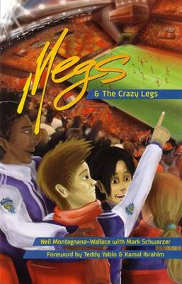 Megs and the Crazy Legs by Neil Montagnana-Wallace, Mark Schwarzer