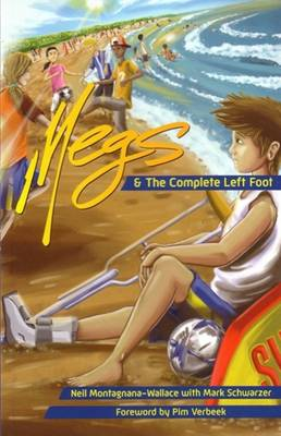 Megs and the Complete Left Foot by Neil Montagnana-Wallace, Mark Schwarzer