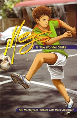 Megs and the Wonder Strike by Neil Montagnana-Wallace, Mark Schwarzer