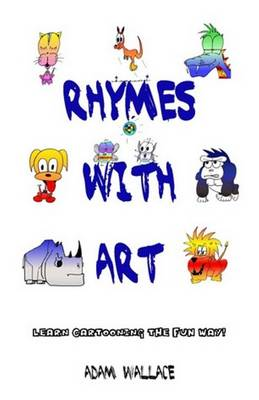 Rhymes with Art Learn Cartooning the Fun Way! by Adam Wallace