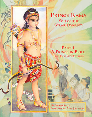 Prince Rama Son of the Solar Dynasty Prince in Exile by Vrinda Sheth