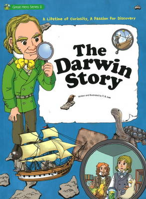 Darwin Story A Lifetime of Curiosity, A Passion for Discovery by H.M. Ahn, T.S. Lee