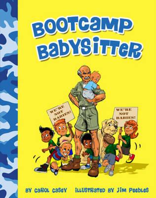 Bootcamp Babysitter by Carol Casey