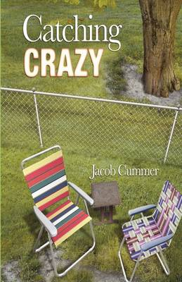 Catching Crazy by Jacob Cummer