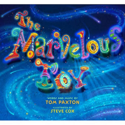 Marvelous Toy by Tom Paxton, Steve Cox
