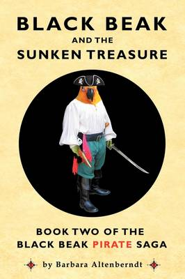Black Beak And The Sunken Treasure by Barbara Altenberndt, Tony Sopranzi