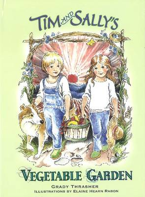 Tim & Sally's Vegetable Garden by Grady Thrasher
