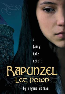 Rapunzel Let Down A Fairy Tale Retold by Regina Doman