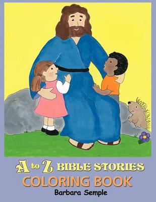 A to Z Bible Stories Coloring Book by Barbara Semple