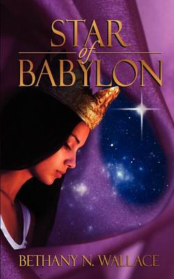 Star of Babylon by Bethany N Wallace