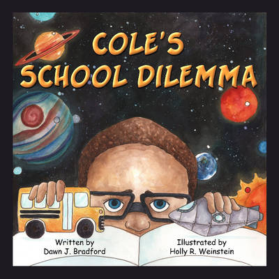 Cole's School Dilemma by Dr Dawn Bradford