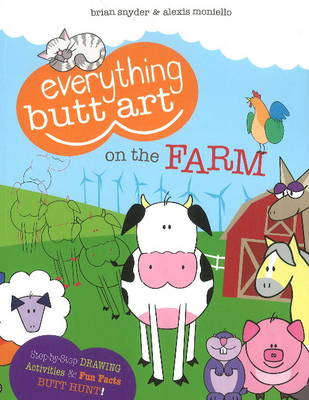 Everything Butt Art on the Farm What Can You Draw with a Butt? by Brian Snyder