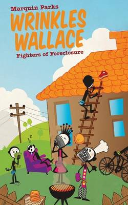 Wrinkles Wallace Fighters of Foreclosure by Marquin Parks
