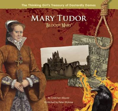 Mary Tudor Bloody Mary by Gretchen Maurer