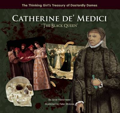 Catherine De' Medici the Black Queen by Janie Havemeyer