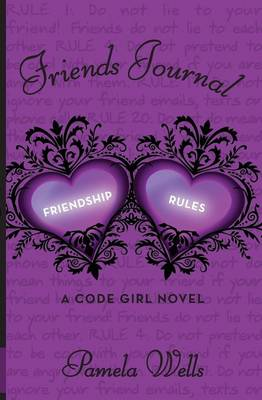 Friends Journal Friendship Rules, a Code Girl Novel by Pamela Wells