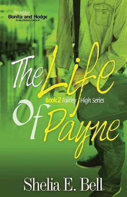 The Life of Payne by Shelia E Bell