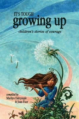 It's Tough Growing Up by Marilyn Dalyrmple, Joan Foor
