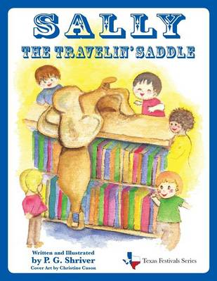 Sally the Travelin' Saddle by P G Shriver, Christine Cason