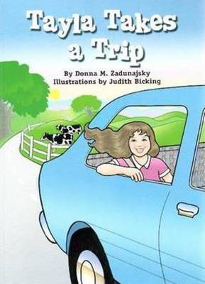 Tayla Takes a Trip by Donna M. Zaduanjsky