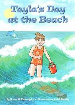 Tayla's Day at the Beach by Donna M. Zaduanjsky