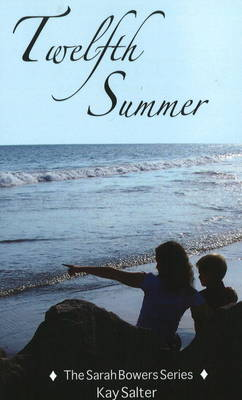 Twelfth Summer Coming of Age in a Time of War by Kay Salter