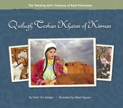Qutlugh Terkan Khatun of Kirman by Shirin Yim Bridges