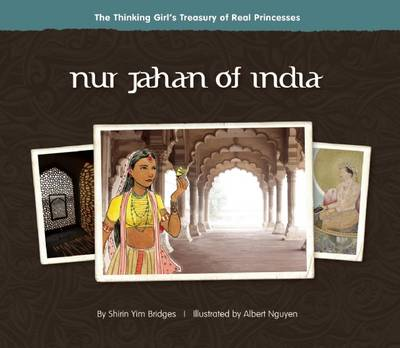 Nur Jahan of India by Shirin Yim Bridges