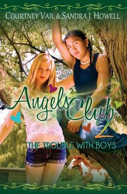 Angels Club 2 The Trouble with Boys by Courtney Vail, Sandra J Howell