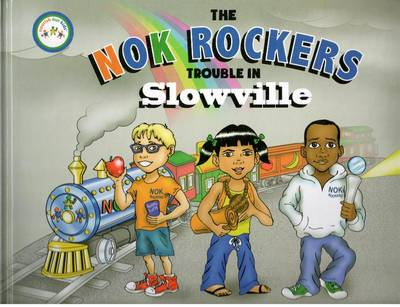 NOK Rockers Trouble in Slowville by Donna Terjesen