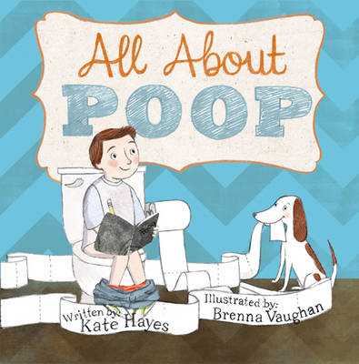 All About Poop by Kate Hayes