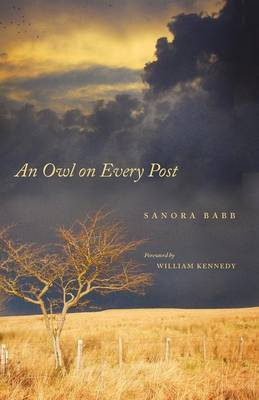 An Owl on Every Post by Sanora Babb, Professor William Kennedy