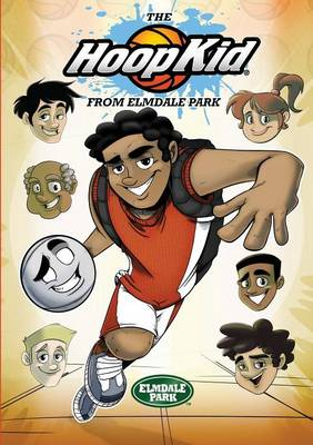 The Hoop Kid from Elmdale Park by Teko Bernard, Wayne L Wilson
