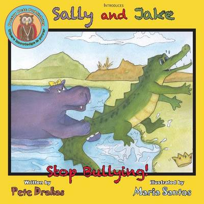 Sally and Jake - Let's Stop Bullying for Pete's Sake! by Pete Drakas