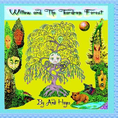 Willow and the Teardrop Forest by Andi Hayes