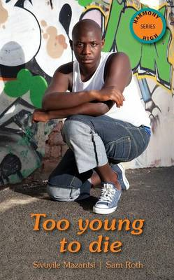Too Young to Die by Sivuyile Mazantsi, Sam Roth