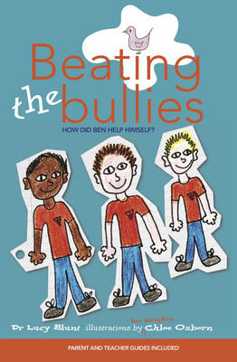 Beating the Bullies How Did Ben Help Himself? by Dr. Lucy Blunt