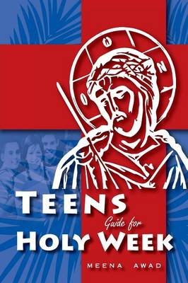 Teens Guide for Holy Week by Meena Awad