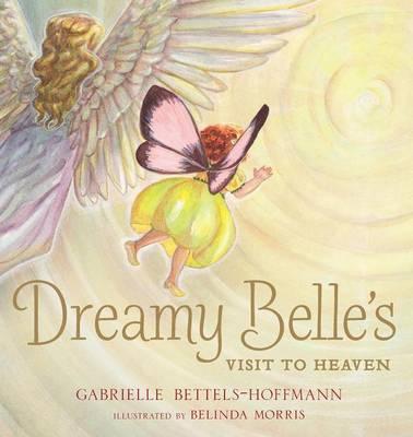 Dreamy Belle's Visit to Heaven by Gabrielle Bettels-Hoffmann