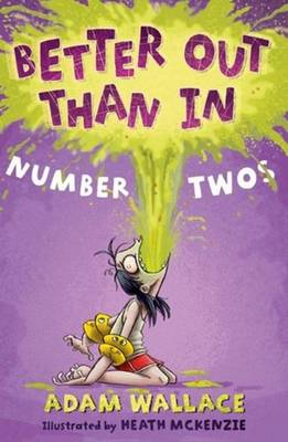Better Out Than in - Number Twos by Adam Wallace