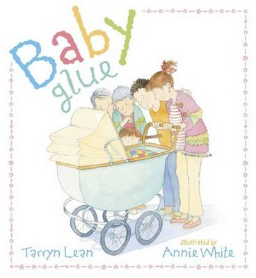 Baby Glue by Tarryn Lean