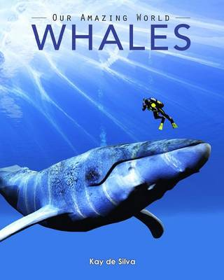 Whales Amazing Pictures & Fun Facts on Animals in Nature by Kay De Silva