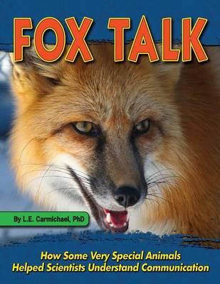 Fox Talk by L E Carmichael