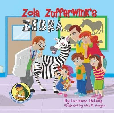 Zola Zufferwink's Zebra by Lucianne DeLong