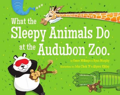 What the Sleepy Animals Do at the Audubon Zoo by Grace Millsaps
