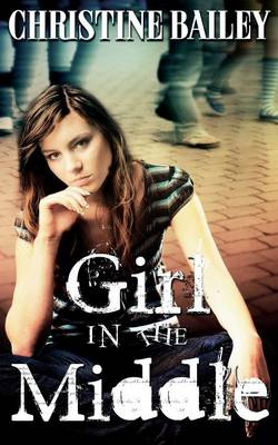 Girl in the Middle by Christine Bailey