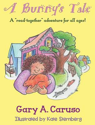 A Bunny's Tale by Gary a Caruso