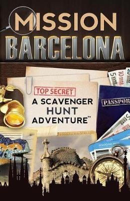 Mission Barcelona A Scavenger Hunt Adventure: (Travel Book for Kids) by Catherine Aragon
